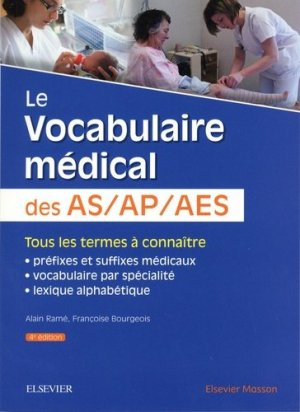 Le vocabulaire médical des AS/AP/AES - elsevier / masson - 9782294761508 -