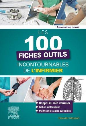 Les 100 fiches outils incontournables de l'infirmier - elsevier / masson - 9782294765186 -