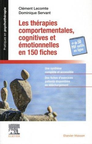 Les thérapies comportementales cognitives et émotionnelles en 150 fiches - elsevier / masson - 9782294766619 -