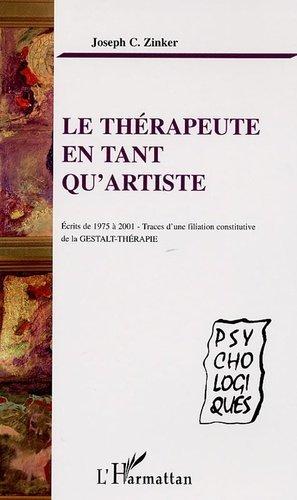 Le thérapeute en tant qu'artiste. Ecrits de 1975 à 2001-Traces d'une filiation constitutive de la Gestalt-Thérapie - l'harmattan - 9782296002968 -