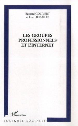 Les groupes professionnels et l'internet - l'harmattan - 9782296028548 -