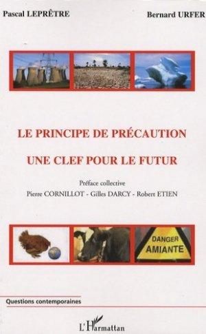 Le principe de précaution: une clé pour le futur - l'harmattan - 9782296032538 -