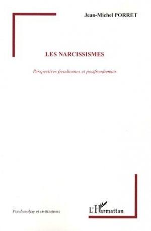 Les narcissismes. Perspectives freudiennes et postfreudiennes - l'harmattan - 9782296050679 -