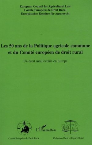 Les 50 ans de la Politique agricole commune et du Comité européen de droit rural - L'Harmattan - 9782296064386 - https://fr.calameo.com/read/005370624e5ffd8627086