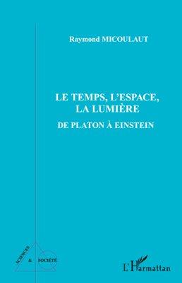 Le temps, l'espace, la lumière - l'harmattan - 9782296547117 -