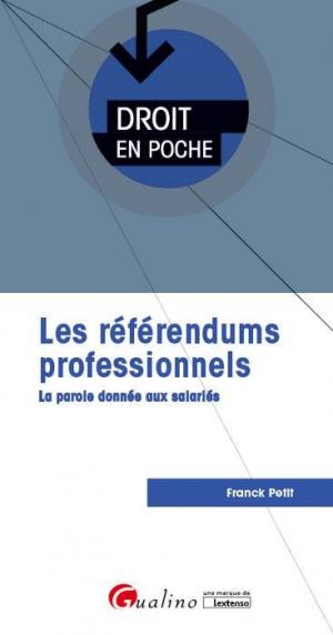 Le référendum professionnel. La parole donnée aux salariés - gualino - 9782297070775 -