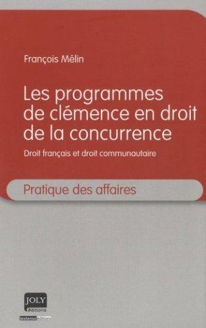Les programmes de clémence en droit de la concurrence - joly - 9782306000052 -