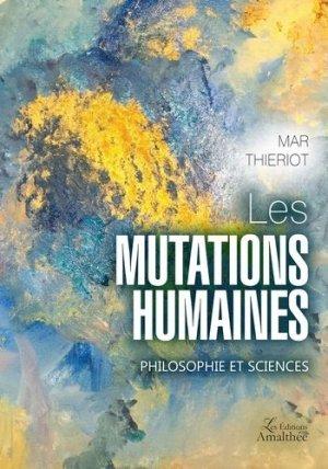 Les mutations humaines - Editions Amalthée - 9782310028899 -