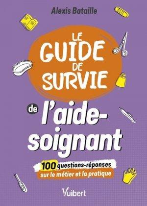 Le Guide de survie de l'aide-soignant - vuibert - 9782311661705 -