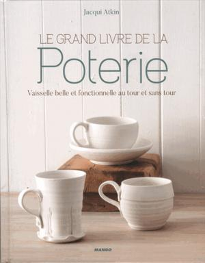 Le grand livre de la poterie - mango - 9782317016868 -
