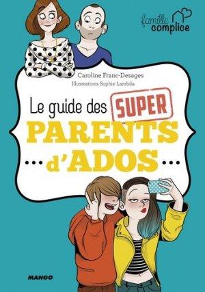 Le guide des super parents d'ado - mango - 9782317017971 -