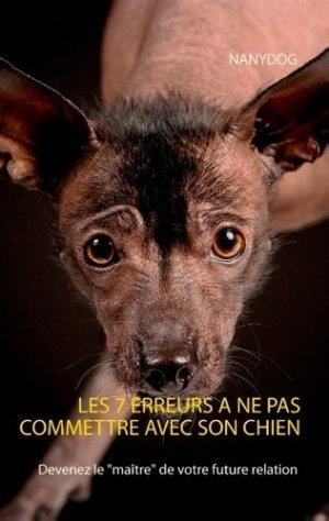 Les 7 erreurs à ne pas commettre avec son chien - books on demand editions - 9782322017010 -