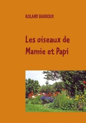 Les oiseaux de Mamie et Papi - Books on Demand Editions - 9782322026753 -