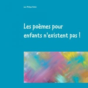 Les poèmes pour enfants n'existent pas ! - Books on Demand Editions - 9782322132669 -