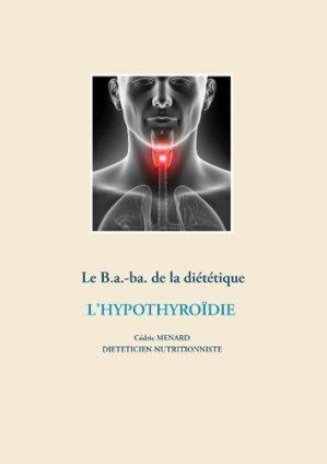 Le B.a.-ba de la diététique. L'hypothyroïdie - Books on Demand Editions - 9782322203512 -