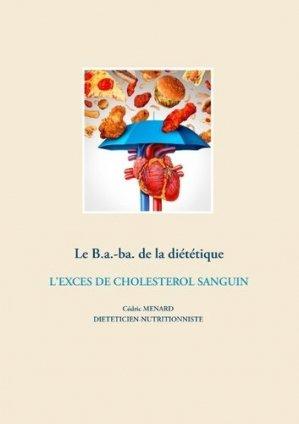 Le B.a.-ba. de la diététique. L'excès de cholestérol sanguin - Books on Demand Editions - 9782322203857 -