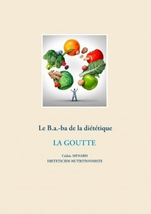 Le B.a.-ba de la diététique. La goutte - Books on Demand Editions - 9782322204335 -