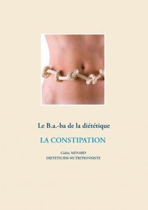 Le B.a.-ba de la diététique. La constipation - Books on Demand Editions - 9782322204564 -