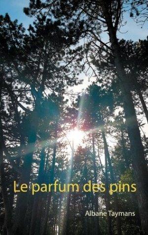 Le parfum des pins - Books on Demand Editions - 9782322233281 -