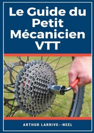 Le Guide du Petit Mécanicien VTT - Books on Demand Editions - 9782322237234 -
