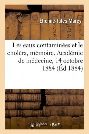Les eaux contaminées et le choléra, mémoire. Académie de médecine, 14 octobre 1884 - Hachette/BnF - 9782329411965 -