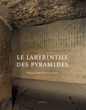 Le labyrinthe des pyramides - actes sud  - 9782330000561 -