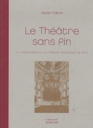 Le théâtre sans fin - actes sud - 9782330022686 -