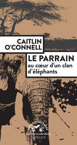 Le Parrain, au coeur d'un clan d'éléphants - actes sud  - 9782330119737 -