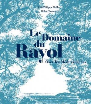 Le domaine du Rayol - actes sud  - 9782330127442