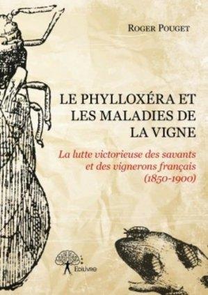 Le Phylloxéra et les maladies de la vigne - edilivre - 9782332952714 -