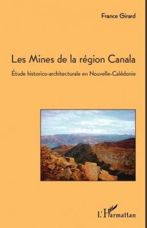 Les mines de la région Canala. Etude historico-architecturale en Nouvelle-Calédonie - l'harmattan - 9782336301266 -