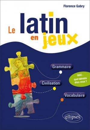 Le latin en jeux - ellipses - 9782340005082 -