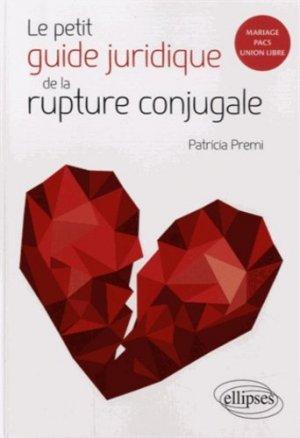 Le petit guide juridique de la rupture conjugale - Ellipses - 9782340005280 -