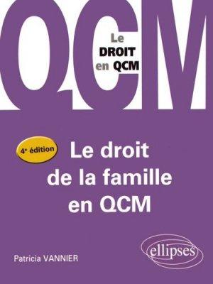 Le droit de la famille en QCM. 4e édition - Ellipses - 9782340016231 -