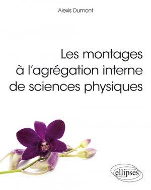 Les montages à l'agrégation interne de sciences physiques - ellipses - 9782340019966
