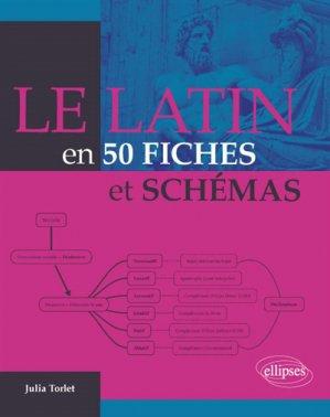 Le latin en 50 fiches et schémas - ellipses - 9782340026674