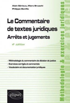 Le commentaire de textes juridiques. Arrêts et jugements, 4e édition - Ellipses - 9782340028951 -