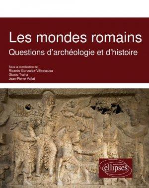 Les mondes romains. questions d'archeologie et d'histoire - ellipses - 9782340033610 -
