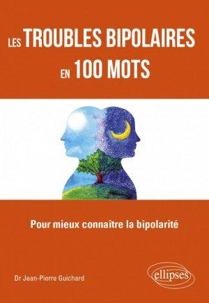 Les troubles bipolaires en 100 mots - ellipses - 9782340035447 -