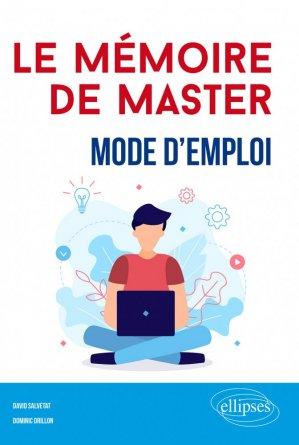 le memoire de master  -  mode d'emploi- ellipses - 9782340036055 -