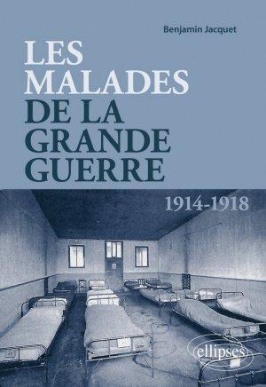 Les malades de la Grande Guerre - Ellipses - 9782340047372 -