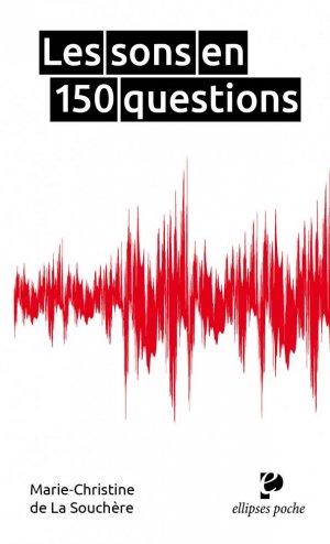 Les sons en 150 questions - Ellipses - 9782340050280 -