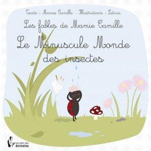Le Minuscule Monde des insectes - societe des ecrivains - 9782342037272 -