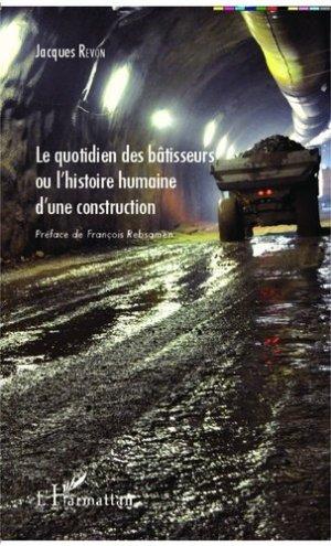Le quotidien des bâtisseurs ou l'histoire humaine d'une construction - l'harmattan - 9782343001005 -