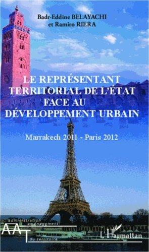 Le représentant territorial de l'Etat face au développement urbain. Marrakech 2011 - Paris 2012 - l'harmattan - 9782343003856 - https://fr.calameo.com/read/005370624e5ffd8627086