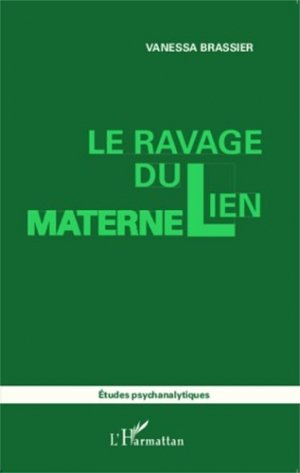 Le ravage du lien maternel - l'harmattan - 9782343012544 -