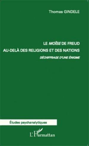 Le Moïse de Freud au-delà des religions et des nations. Déchiffrage d'une énigme - l'harmattan - 9782343012834 -