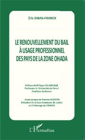Le renouvellement du bail à usage professionnel des pays de la zone OHADA - l'harmattan - 9782343042664 -