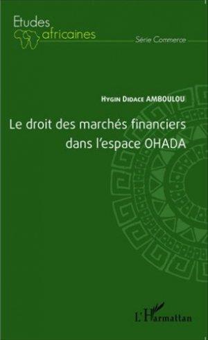 Le droit des marchés financiers dans l'espace OHADA - l'harmattan - 9782343044873 -