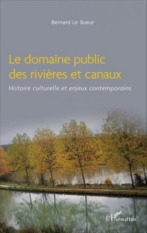 Le domaine public des rivières et canaux - l'harmattan - 9782343048123 -